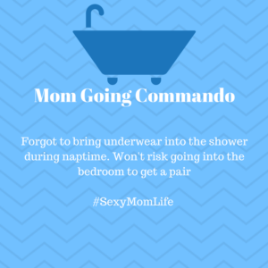 Mom Going Commando