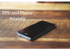 Phone Anxiety and PPD
